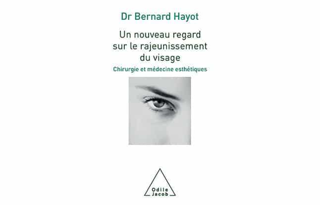 Actualités : le livre du Dr Bernard Hayot, chirurgien esthétique à Paris 8
